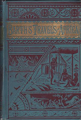 Travels and Discoveries in North and Central Africa from the Journal of an Expedition under the Auspices of H. B. M.'s Government, in the Years 1849-1855 Barth, Henry - Product Image