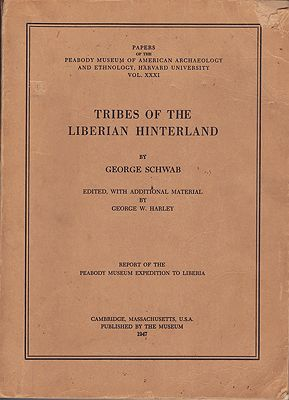 Tribes of the Liberian Hinterland (Papers of the Peabody Museum of American Archaeology and Ethnology, Harvard University; Vol. XXXI)Schwab, George - Product Image