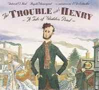 Trouble with Henry, The: A Tale of Walden PondO'Neal, Deborah, Illust. by: S.D. Schindler - Product Image