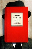 Twelve Fingers: Biography of an Anarchist: A NovelSoares, Jo - Product Image
