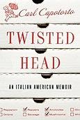 Twisted Head: An Italian American MemoirCapotorto, Carl - Product Image