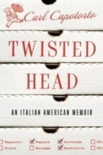 Twisted Head: An Italian American Memoirby: Capotorto, Carl - Product Image
