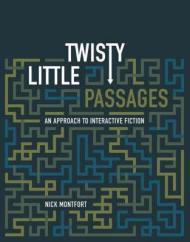 Twisty Little Passages: An Approach to Interactive FictionMontfort, Nick - Product Image