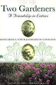 Two Gardeners: A Friendship in Letters: Katharine S. White & Elizabeth LawrenceWilson, Emily Herring - Product Image