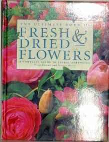 Ultimate Book of Fresh & Dried Flowers, TheMoore, Terence Barnett Fiona - Product Image