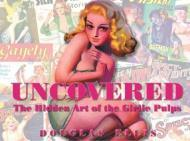 Uncovered: The Hidden Art Of The Girlie PulpEllis, Douglas - Product Image