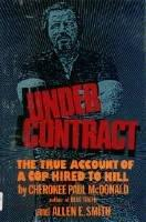 Under Contract: The True Account of a Cop Hired to KillMcDonald, Cherokee Paul - Product Image