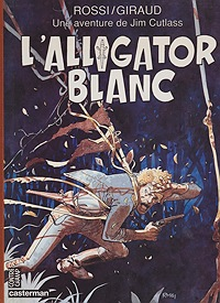 Une aventure de Jim Cutlass : L'alligator BlancJean Giraud, Christian Rossi , Illust. by: Christian Rossi - Product Image