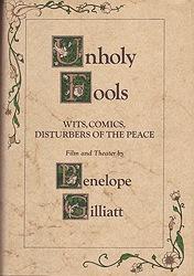Unholy Fools: Wits, Comics, Disturbers of the PeaceGilliatt, Penelope - Product Image