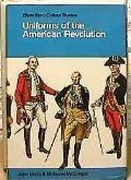 Uniforms of the American Revolution in Colorby: McGregor, Malcolm - Product Image