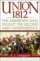 Union 1812: The Americans Who Fought the Second War of IndependenceLangguth, A. J. - Product Image