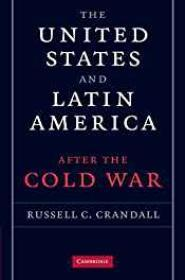United States and Latin America, The: After the Cold WarCrandall, Russell C. - Product Image