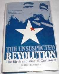 Unsuspected Revolution, The: The Birth and Rise of CastroismLlerena, Mario - Product Image