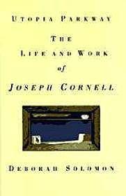 Utopia Parkway: The Life and Work of Joseph CornellSolomon, Deborah - Product Image
