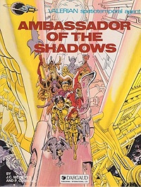 Valerian Spatiotemporal Agent; Ambassador of the ShadowsMezieres, J.C. and P. Christin, Illust. by: Jean-Claude   Mezieres - Product Image