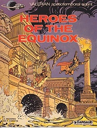 Valerian Spatiotemporal Agent; Heroes of the EquinoxMezieres, J.C. and P. Christin, Illust. by: Jean-Claude   Mezieres - Product Image
