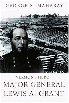 Vermont Hero Major General Lewis A. Grant (INSCRIBED BY AUTHOR)Maharay, George S.  - Product Image