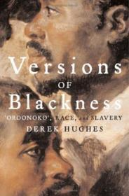 Versions of Blackness: Key Texts on Slavery from the Seventeenth CenturyHughes, Derek - Product Image