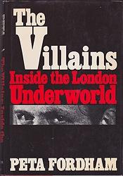 Villains, The: Inside the London UnderworldFordham, Peta - Product Image