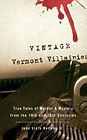 Vintage Vermont Villainies: True Tales of Murder & Mystery from the 19th and 20th CenturiesBellamy II, John Stark - Product Image