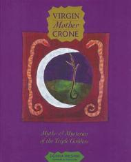 Virgin Mother Crone: Myths and Mysteries of the Triple GoddessWilshire, Donna - Product Image