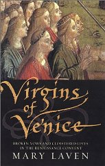 Virgins of Venice: Broken Vows and Cloistered Lives in the Renaissance Conventby: Laven, Mary - Product Image