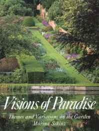 Visions of Paradise: Themes and Variations on the GardenSchinz, Marina - Product Image