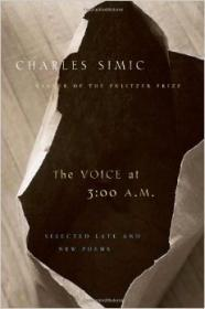 Voice at 3:00 AM, The: Selected Late and New PoemsSimic, Charles - Product Image