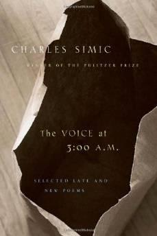 Voice at 3:00 a.m., The: selected late & new poemsSimic, Charles - Product Image