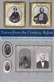 Voices from the Century Before - The Odyssey of a 19th Century Kentucky Familyby: Berry, Mary Clay - Product Image