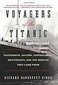 Voyagers of the Titanic: Passengers, Sailors, Shipbuilders, Aristocrats, and the Worlds They Came FromDavenport-Hines, Richard - Product Image