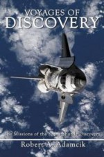 Voyages of Discovery: The Missions of the Space Shuttle Discoveryby: Adamcik, Robert A. - Product Image