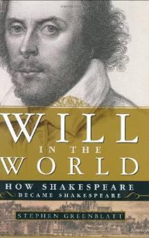 WILL IN THE WORLD: HOW SHAKESPEARE BECAME SHAKESPEAREGreenblatt, Stephen - Product Image
