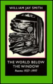WORLD BELOW THE WINDOW, THE: POEMS, 1937-1997Smith, William Jay - Product Image