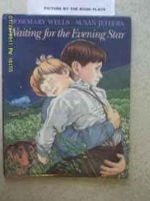 Waiting for the Evening StarWells, Rosemary, Illust. by: Susan, Jeffers - Product Image