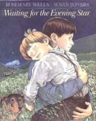 Waiting for the Evening StarWells, Rosemary, Illust. by: Susan Jeffers - Product Image