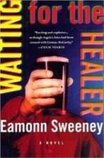 Waiting for the Healer: A Novelby: Sweeney, Eamonn - Product Image