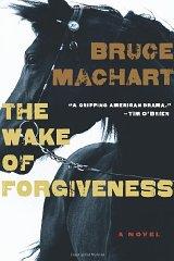 Wake of Forgiveness, The Machart, Bruce - Product Image