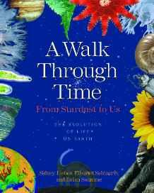 Walk Through Time, A: From Stardust to Us-The Evolution of Life on EarthLiebes, Sidney - Product Image