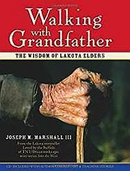 Walking with Grandfather: The Wisdom of Lakota EldersIII, Joseph Marshall - Product Image