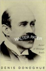 Walter Pater: Lover of Strange SoulsDonoghue, Denis - Product Image