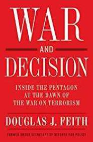 War and Decision: Inside the Pentagon at the Dawn of the War on TerrorismFeith, Douglas J. - Product Image