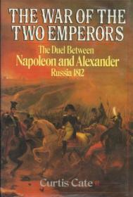 War of the Two Emperors, The: The Duel Between Napoleon and Alexander, Russia 1812by: Cate, Curtis  - Product Image