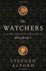 Watchers, The: A Secret History of the Reign of Elizabeth IAlford, Stephen - Product Image