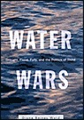 Water Wars: Drought, Flood, Folly and the Politics of ThirstWard, Diane Raines - Product Image