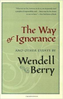 Way of Ignorance, The : And Other EssaysBerry, Wendell - Product Image