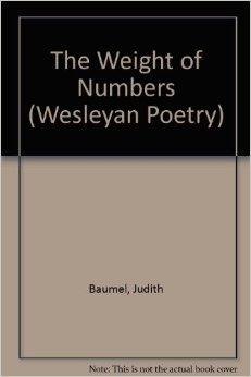 Weight of Numbers, The  (Wesleyan Poetry Series)Baumel, Judith - Product Image