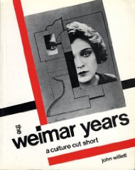 Weimar Years, The : A Culture Cut ShortWillett, John - Product Image