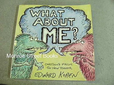 What About Me? Cartoons from The New YorkerKoren, Edward - Product Image