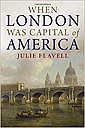 When London Was Capital of AmericaFlavell, Julie - Product Image